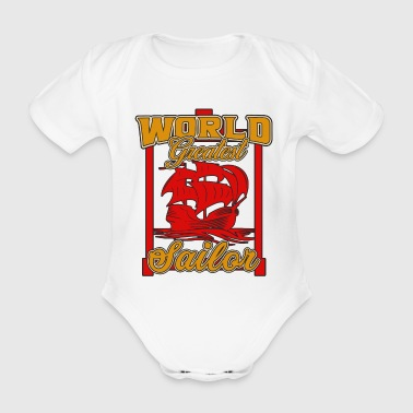 Ahoy Sailing - World Greatest Sailor - Organic Short-sleeved Baby Bodysuit