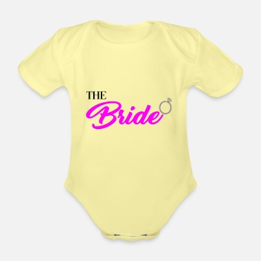 Bride The Bride - Organic Short-Sleeved Baby Bodysuit