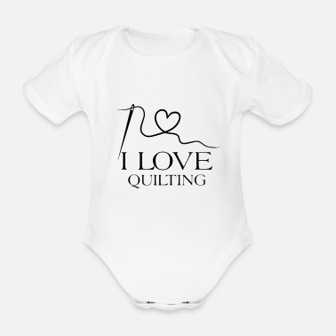 I love quilting - Organic Short-Sleeved Baby Bodysuit