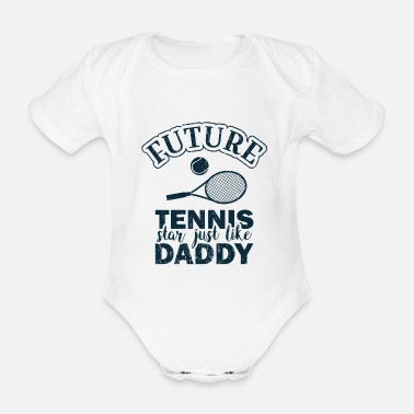 Star Future Tennis Star Just Like Daddy Tennisspieler - Baby Bio Kurzarmbody