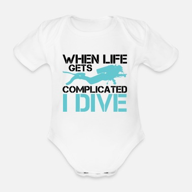 Diving When life gets complicated - I Dive Diving - Organic Short-Sleeved Baby Bodysuit