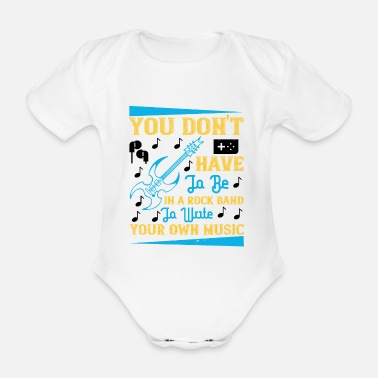 Techno You don't have to be in a rock band - Organic Short-Sleeved Baby Bodysuit