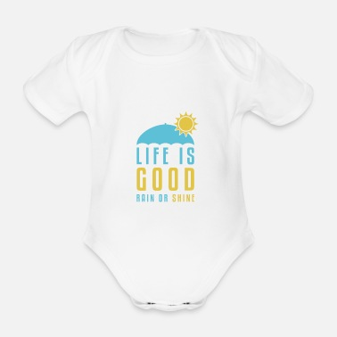 Farbe Life is Good Rain or Shine - Baby Bio Kurzarmbody