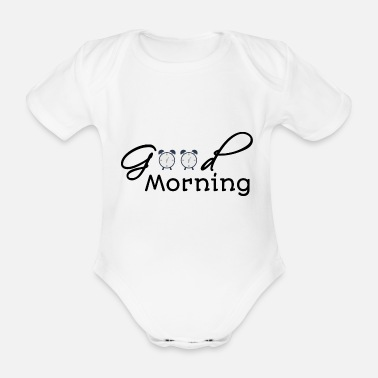 Morning Good Morning - Good morning - Organic Short-Sleeved Baby Bodysuit