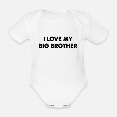 Brother I LOVE MY BIG BROTHER Family siblings love - Organic Short-Sleeved Baby Bodysuit