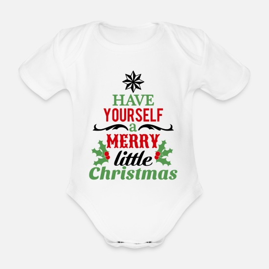 Occasion Baby Clothes - Have yourself a merry little christmas - Organic Short-Sleeved Baby Bodysuit white