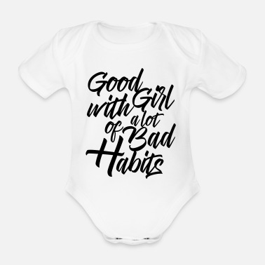 Daddys Girl Good girl with a lot of bad habits - Baby Bio Kurzarmbody