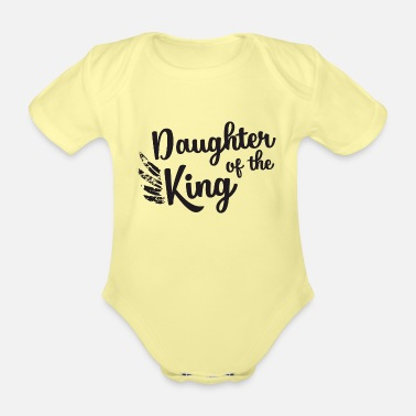 Daughter Daughter of the King - Organic Short-Sleeved Baby Bodysuit