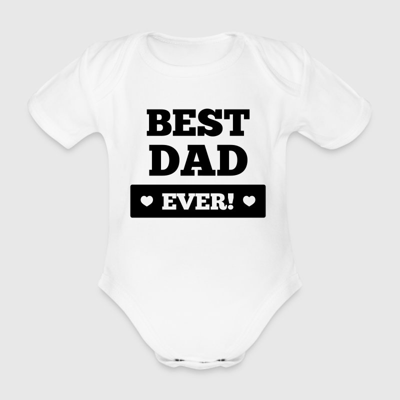 Best dad ever - Baby Bio-Kurzarm-Body