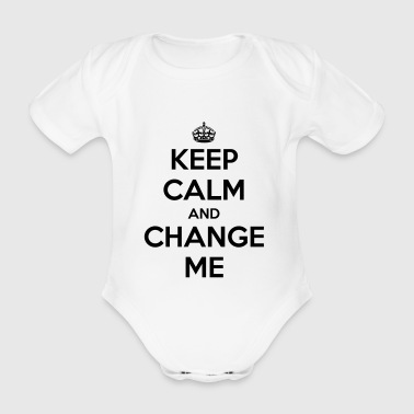 Keep calm and change me - Vauvan lyhythihainen luomu-body