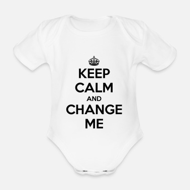 Change Keep calm and change me - Vauvan lyhythihainen luomu-body