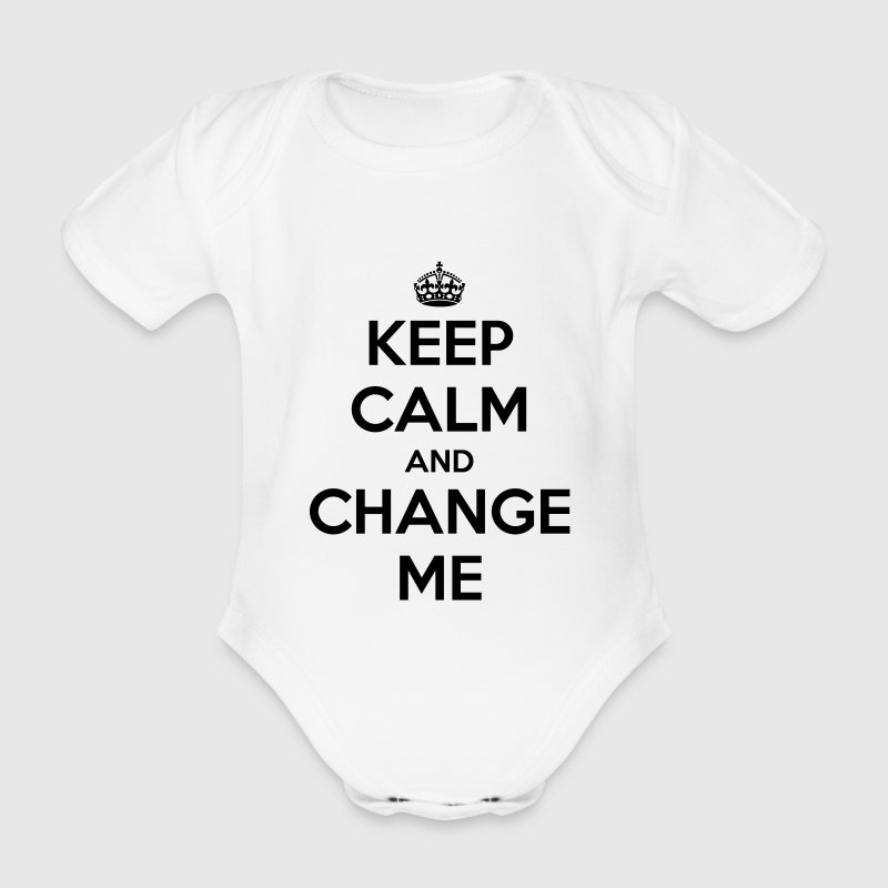 Keep calm and change me - Organic Short-sleeved Baby Bodysuit