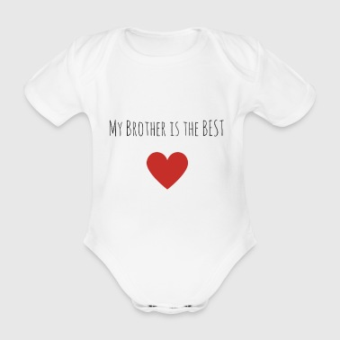 My brother is the best - Organic Short-sleeved Baby Bodysuit