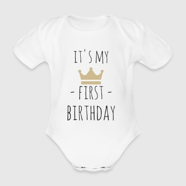 It's my first birthday - Baby Bio-Kurzarm-Body