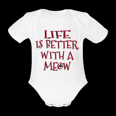 Life Is Better With A Meow - Organic Short-sleeved Baby Bodysuit