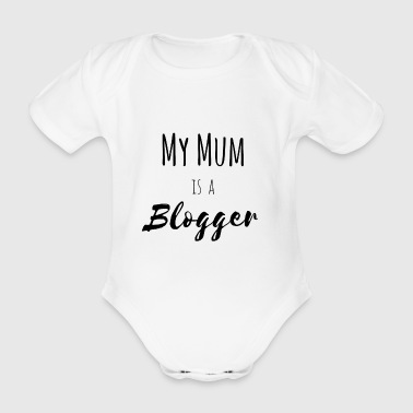 My mum is a blogger - Organic Short-sleeved Baby Bodysuit
