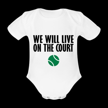 we live on the court - Organic Short-sleeved Baby Bodysuit