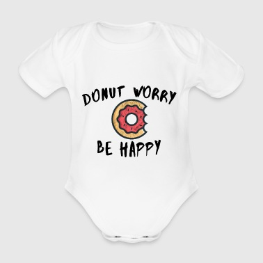 Do not worry be happy donut candy gift idea - Organic Short-sleeved Baby Bodysuit