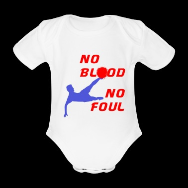 No blood no foul - Baby Bio-Kurzarm-Body