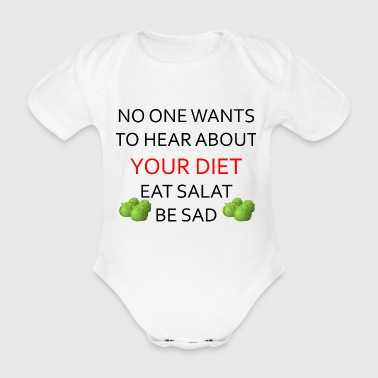 NO ONE WANTS TO HEAR ABOUT YOUR DIET, ANTI-DIET - Organic Short-sleeved Baby Bodysuit