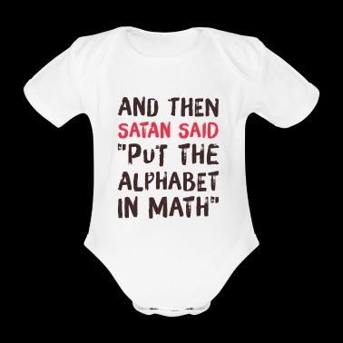 Math - I hate math - shirt for Nawi - Organic Short-sleeved Baby Bodysuit