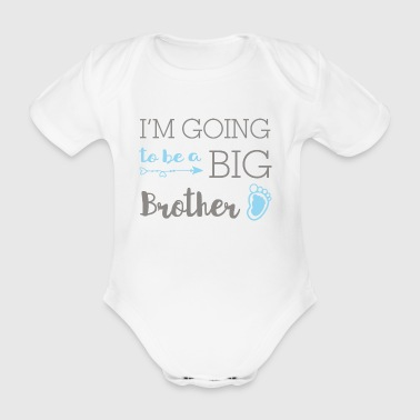 I'm going to be a big brother - Großer Bruder - Baby Bio-Kurzarm-Body