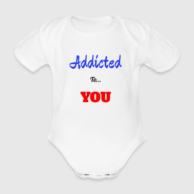 Addicted To You - Organic Short-sleeved Baby Bodysuit