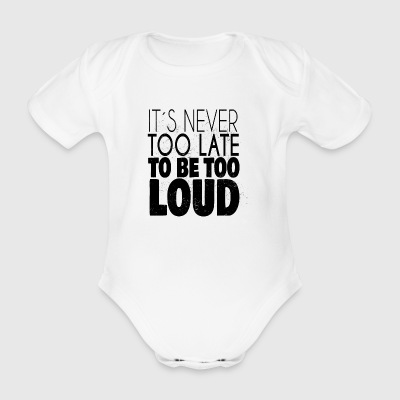 IT'S NEVER TOO LATE TO BEE TO LOUD - Organic Short-sleeved Baby Bodysuit