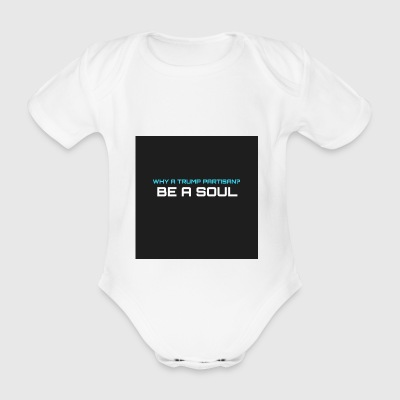Warum hat Trump Fan? BE A SOUL - Baby Bio-Kurzarm-Body