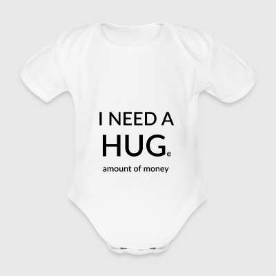 I NEED A HUGe amount of money - Baby bio-rompertje met korte mouwen