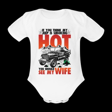 Should see my wife with Jeep - Organic Short-sleeved Baby Bodysuit