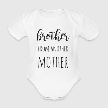Brother from another mother - Organic Short-sleeved Baby Bodysuit