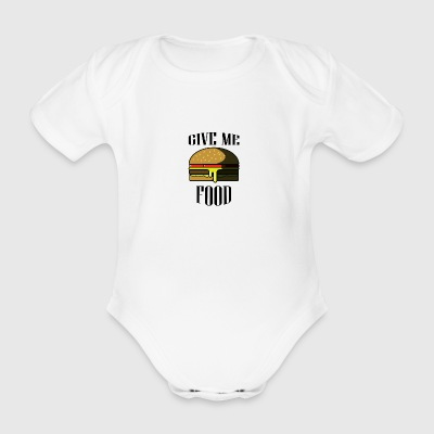 give me food - Organic Short-sleeved Baby Bodysuit