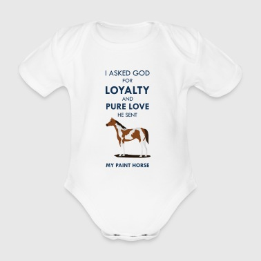 ASKED GOD DFOR LOYALTY AND PURE LOVE HE SENT HORSE - Baby Bio-Kurzarm-Body