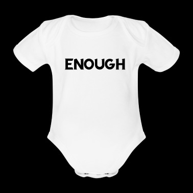Enough tee shirt - Organic Short-sleeved Baby Bodysuit