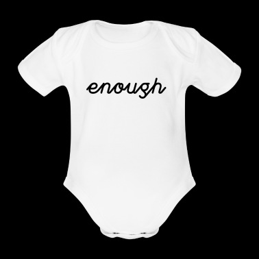 enough tea shirt - Organic Short-sleeved Baby Bodysuit