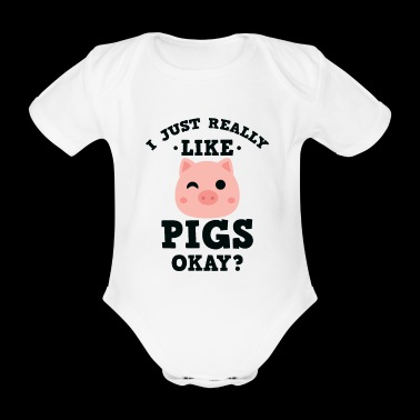 Cute I Just Really Like Pigs Okay? T-Shirt - Organic Short-sleeved Baby Bodysuit