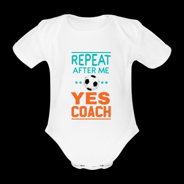 Awesome Repeat After Me Ja Coach T-Shirt - Kortærmet babybody, økologisk bomuld