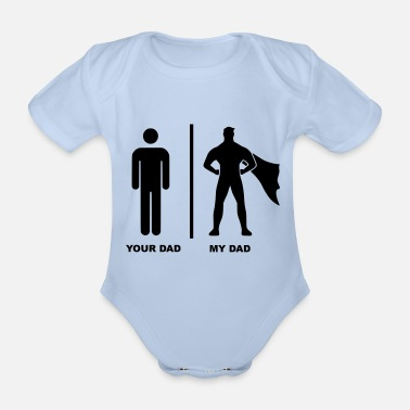 Your Dad My Dad Superhero - Baby Bio Kurzarmbody