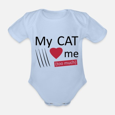 Scratch My cat loves me (too much) - Body bébé bio manches courtes