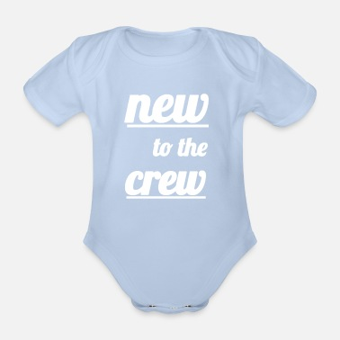 Baby Body Onkel new to the crew - Baby Bio-Kurzarm-Body