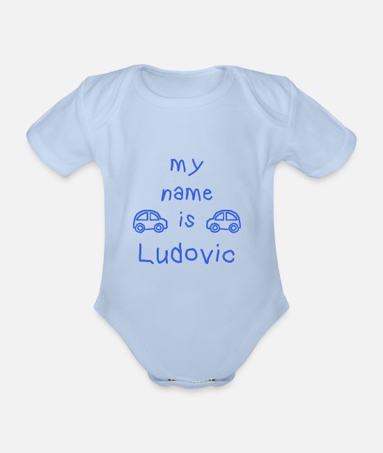 First Name Ludovic Baby Bodysuits - LUDOVIC MY NAME IS - Organic Short-Sleeved Baby Bodysuit sky