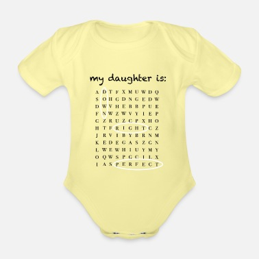 Down my daughter is - down right perfect - Organic Short-Sleeved Baby Bodysuit