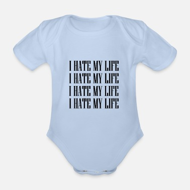 Strange I HATE MY LIFE TUMBLR SHIRT - Baby Bio Kurzarmbody