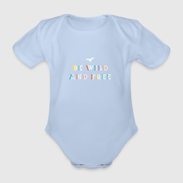 be wild and free - Organic Short-sleeved Baby Bodysuit