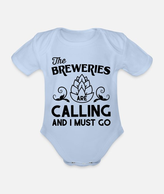 Brewery Baby Bodysuits - The Breweries Are Calling And I Must Go - Organic Short-Sleeved Baby Bodysuit sky