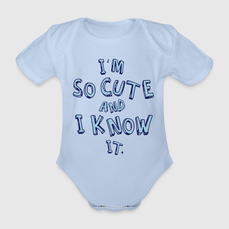 I'M SO CUTE AND I KNOW IT - Organic Short-sleeved Baby Bodysuit