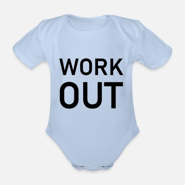 Work Out Work out - Organic Short-Sleeved Baby Bodysuit