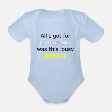 Brexit Lousy Brexit - Organic Short-Sleeved Baby Bodysuit