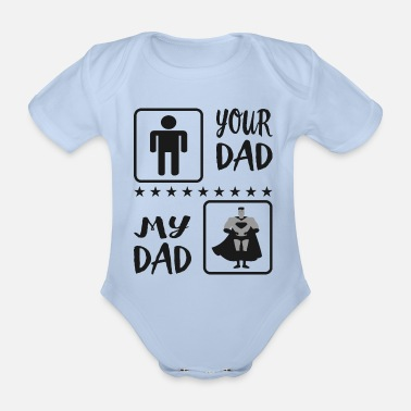 Your Dad My Dad Vatertag - Baby Bio Kurzarmbody